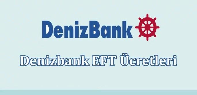 Denizbank EFT Ücretleri