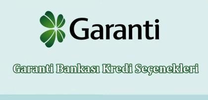 Garanti Bankası Kredi Seçenekleri