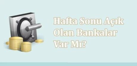 Hafta Sonu Açık Olan Bankalar Var Mı