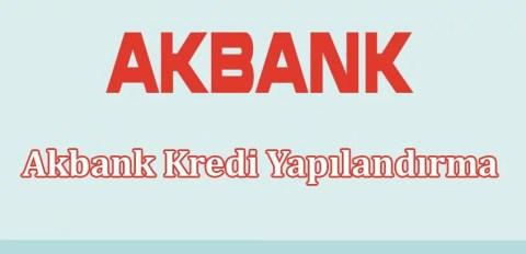 Akbank Kredi Yapılandırma