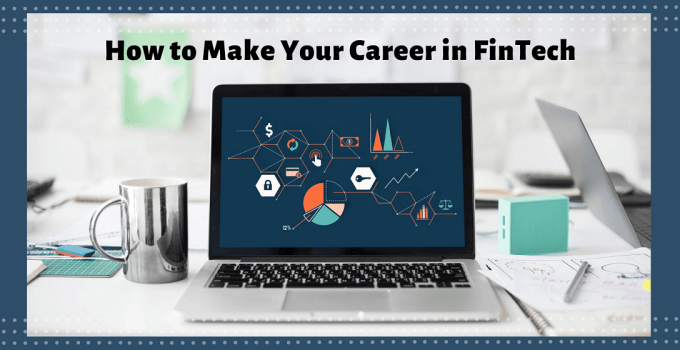 Make a Career in FinTech how to get into