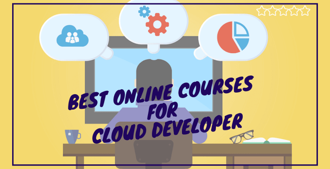 Best Online Courses for Cloud Developer