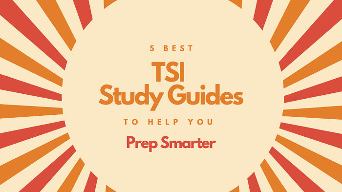 Best TSI Study Guides to Pass Assessment Test