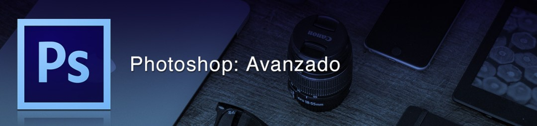 Photoshop: Avanzado