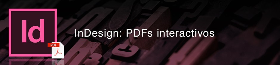 Adobe InDesign: PDFs interactivos