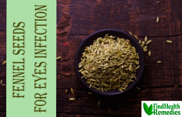 Fennel Seeds for Eyes Infection