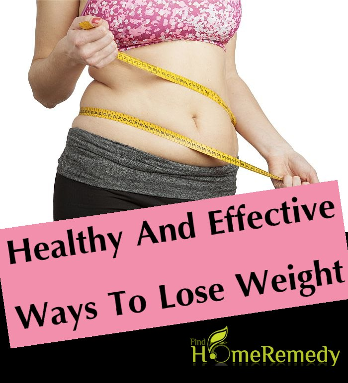 Healthy And Effective Ways To Lose Weight