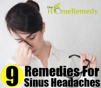 9 Home Remedies For Sinus Headaches Natural Treatments Cure For