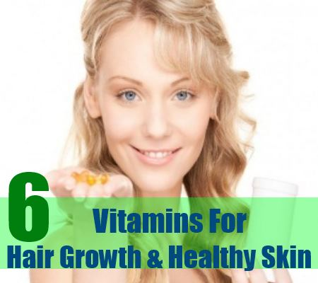 6 Vitamins That Promote Hair growth And Healthy Skin