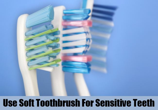 Use Soft Toothbrush
