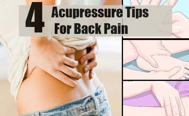 4 Top Acupressure Tips For Back Pain - How To Reduce Back ...