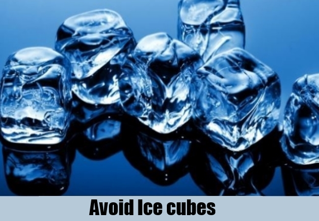 Avoid Ice cubes