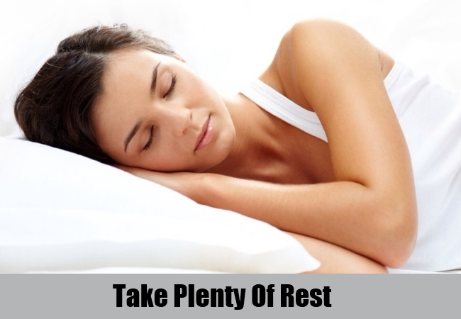 Take Plenty Of Rest