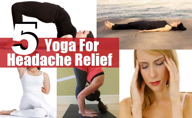 Best And Effective Yoga Exercise For Headache Relief ...