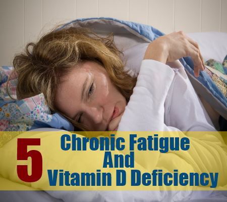 5 chronic fatigue Vitamin D Deficiency
