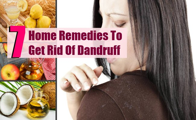 7 Simplest Home Remedies To Get Rid Of Dandruff