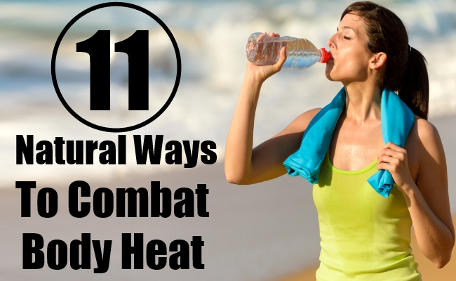 Natural Ways To Combat Body Heat