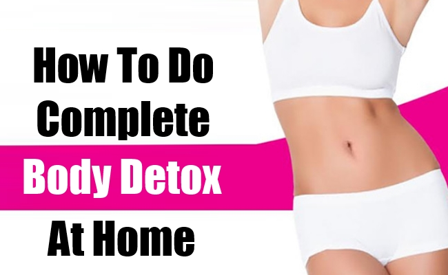 Complete Body Detox At Home
