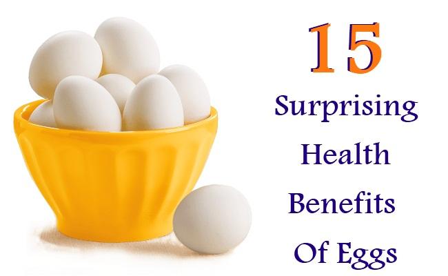 15 Surprising Health Benefits Of Eggs