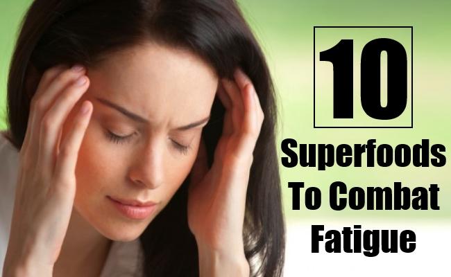 Superfoods To Combat Fatigue