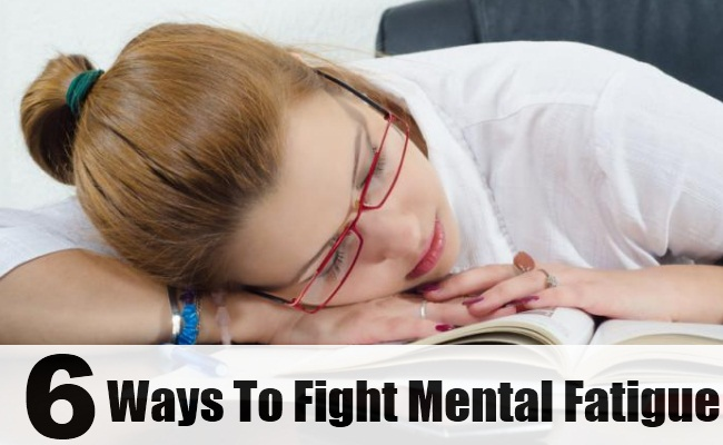 6 Natural Ways To Fight Mental Fatigue