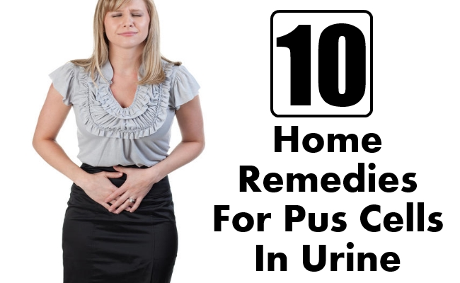 Home Remedies For Pus Cells In Urine