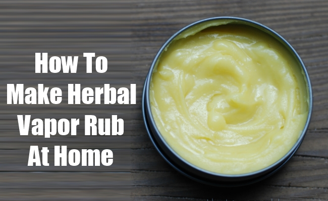 How To Make Herbal Vapor Rub At Home