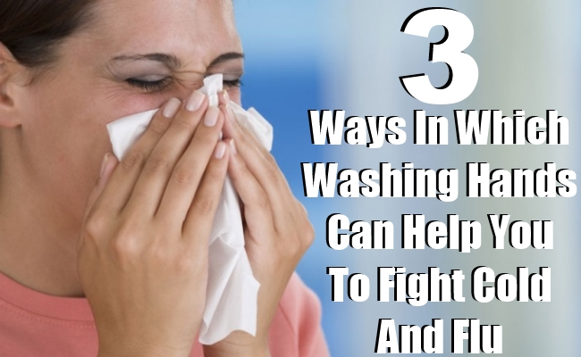Washing Hands Can Help You To Fight Cold and Flu