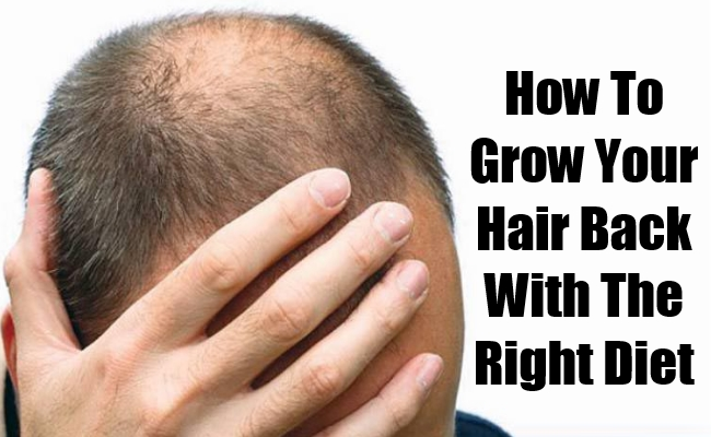 Grow Your Hair Back With The Right Diet