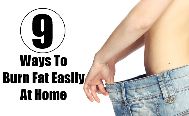 Ways To Burn Fat Easily At Home