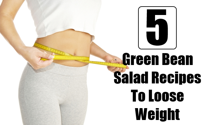 Green Bean Salad Recipes To Loose Weight