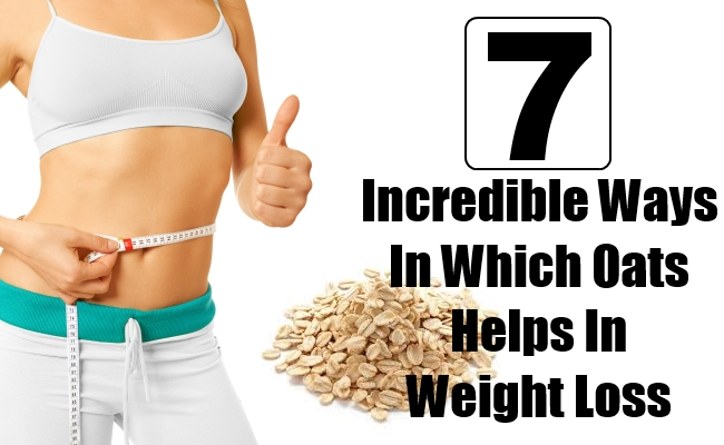 Incredible Ways In Which Oats Helps In Weight Loss