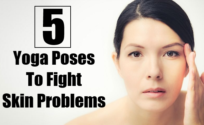 Yoga Poses To Fight Skin Problems