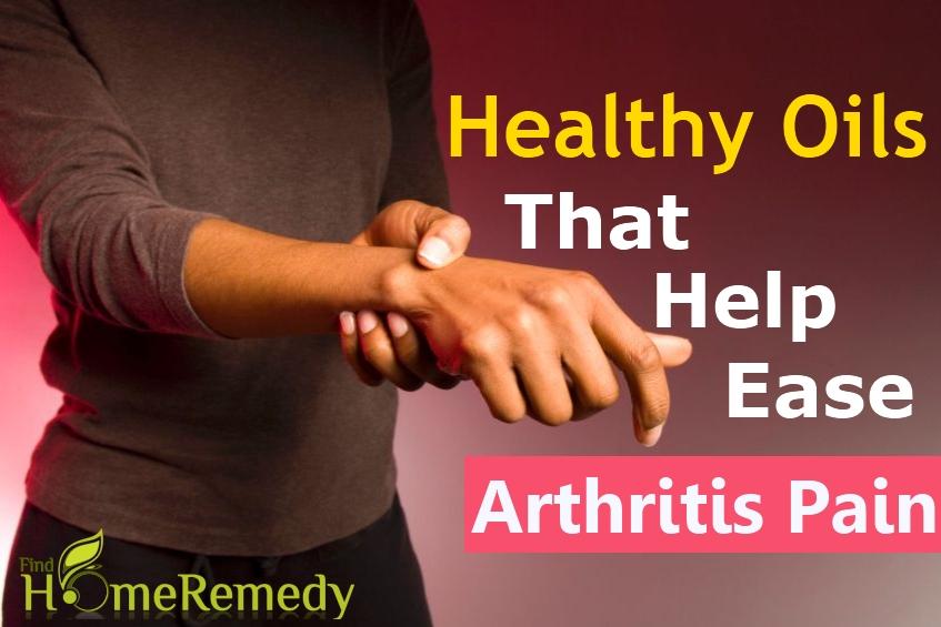 Healthy Oils That Help Ease Arthritis Pain