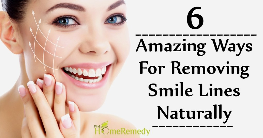6 Amazing Ways For Removing Smile Lines Naturally