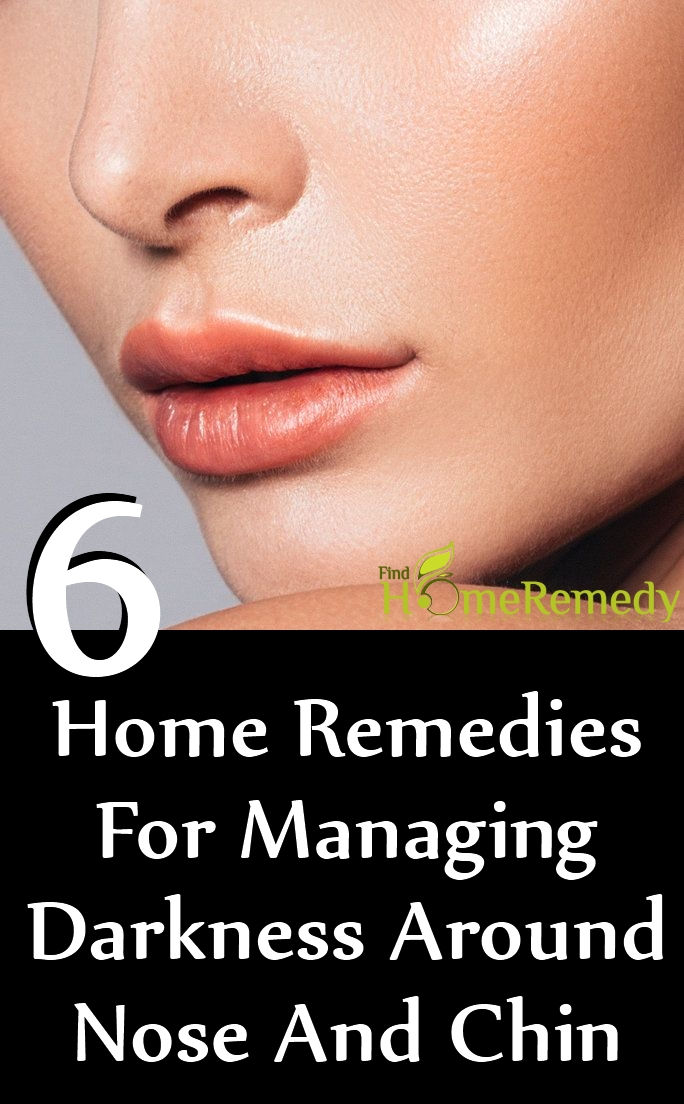 Home Remedies For Managing Darkness Around Nose And Chin