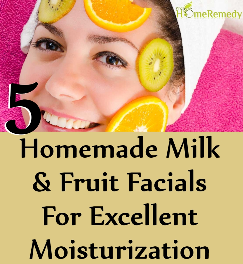 Homemade Milk And Fruit Facials For Excellent Moisturization
