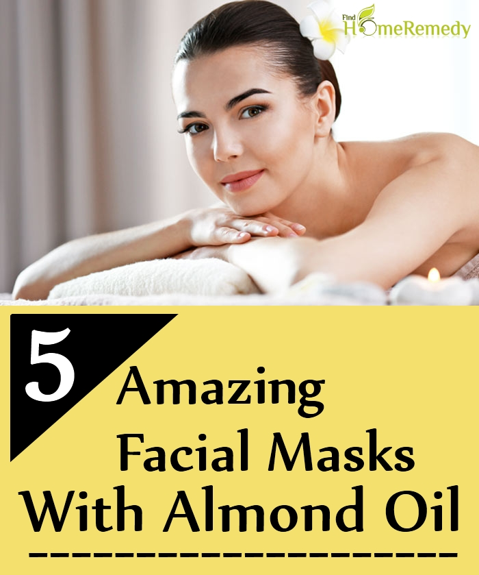How To Prepare 5 Amazing Facial Masks With Almond Oil | Find Home