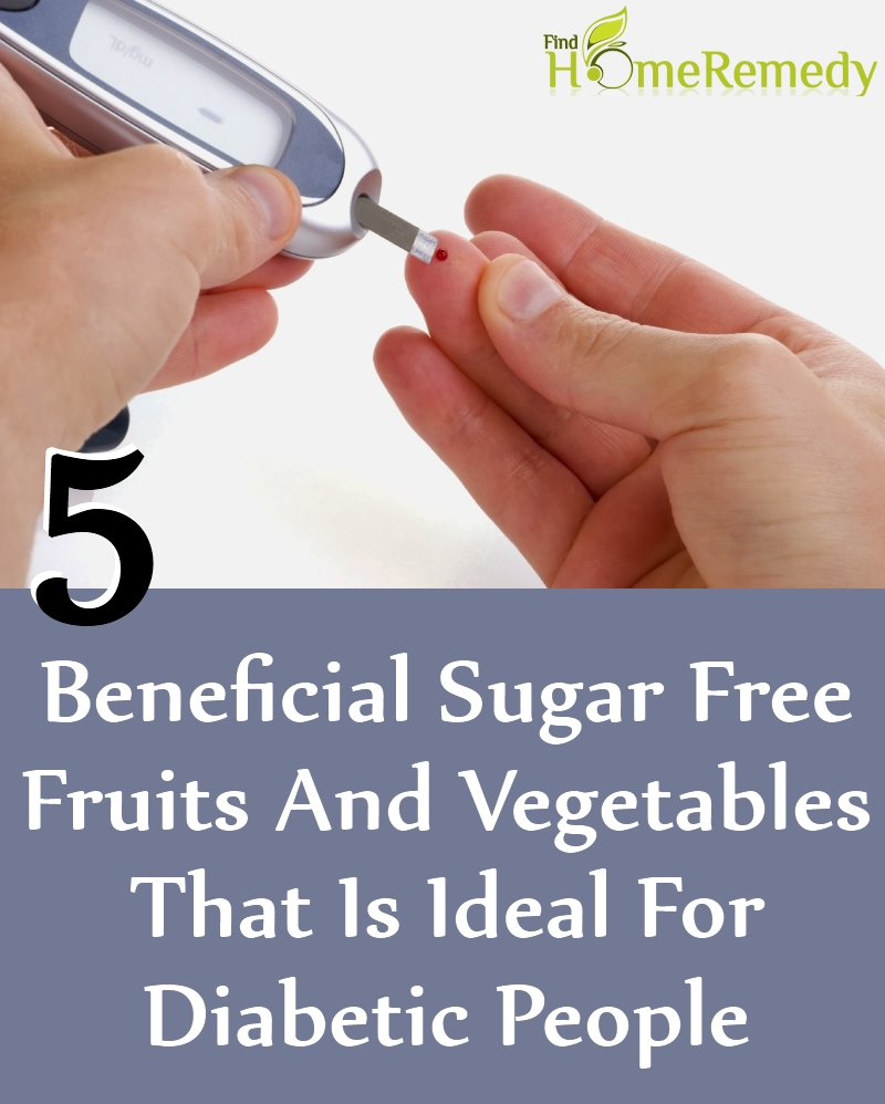 Beneficial Sugar Free Fruits And Vegetables That Is Ideal For Diabetic People