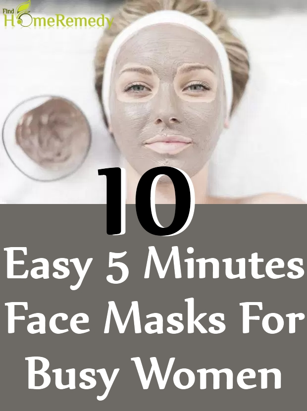 10 Easy 5 Minutes Face Masks For Busy Women