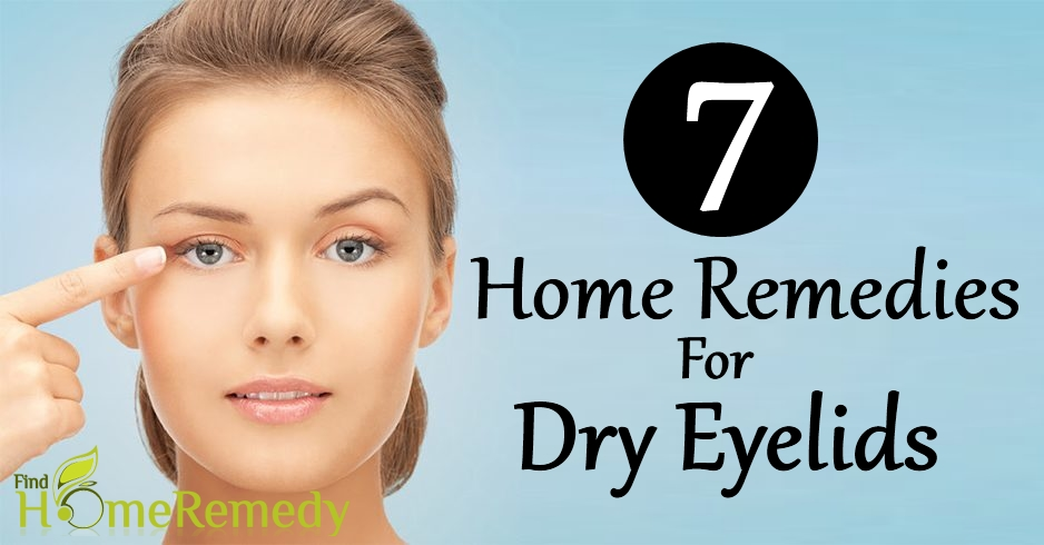 Home Remedies For Dry Eyelids