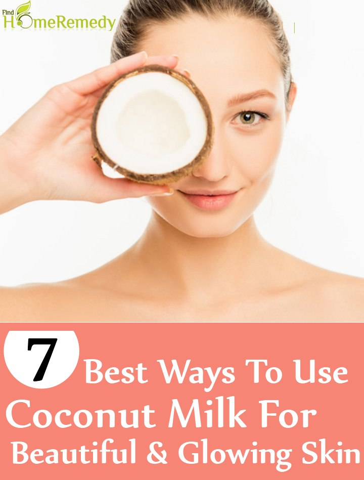 7 Best Ways To Use Coconut Milk For Beautiful And Glowing Skin