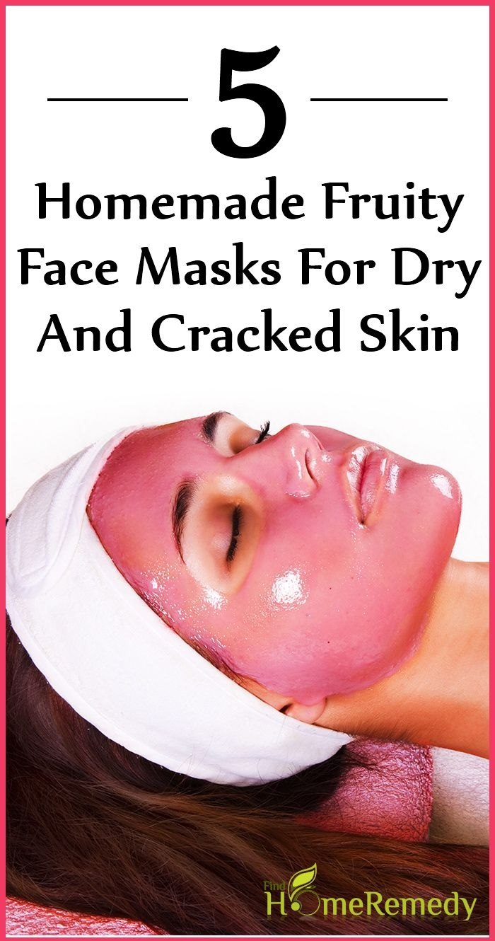 Homemade Fruity Face Masks For Dry And Cracked Skin