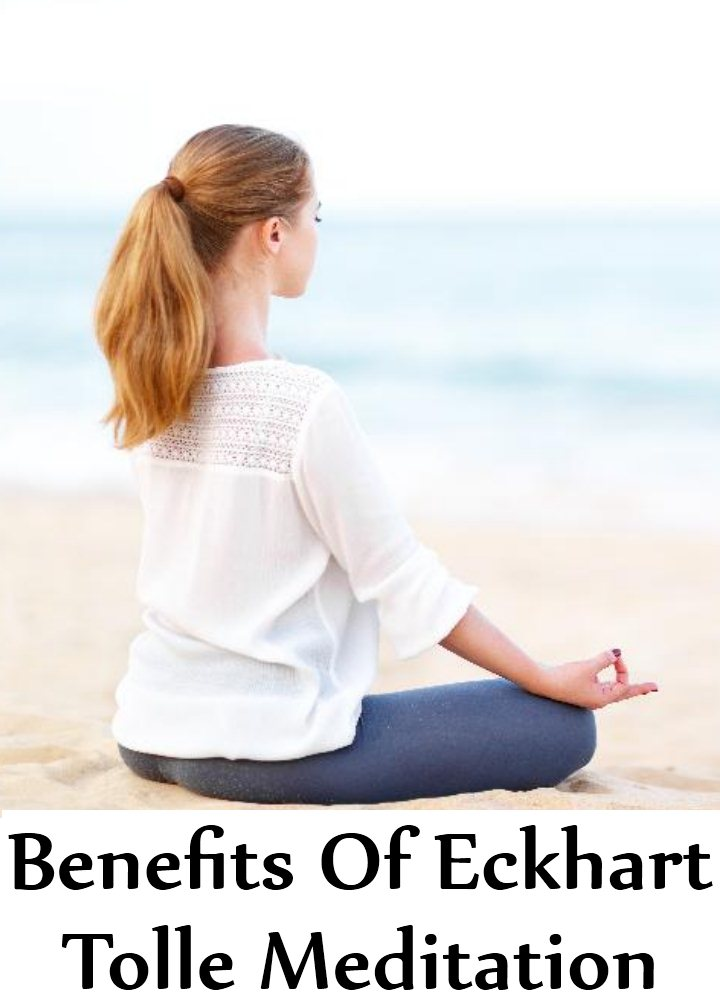 7 Benefits Of Eckhart Tolle Meditation