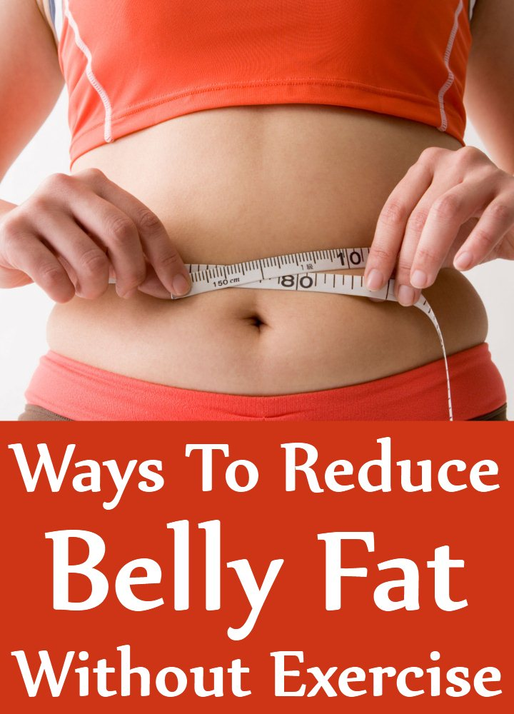 7 Ways To Reduce Belly Fat Without Exercise