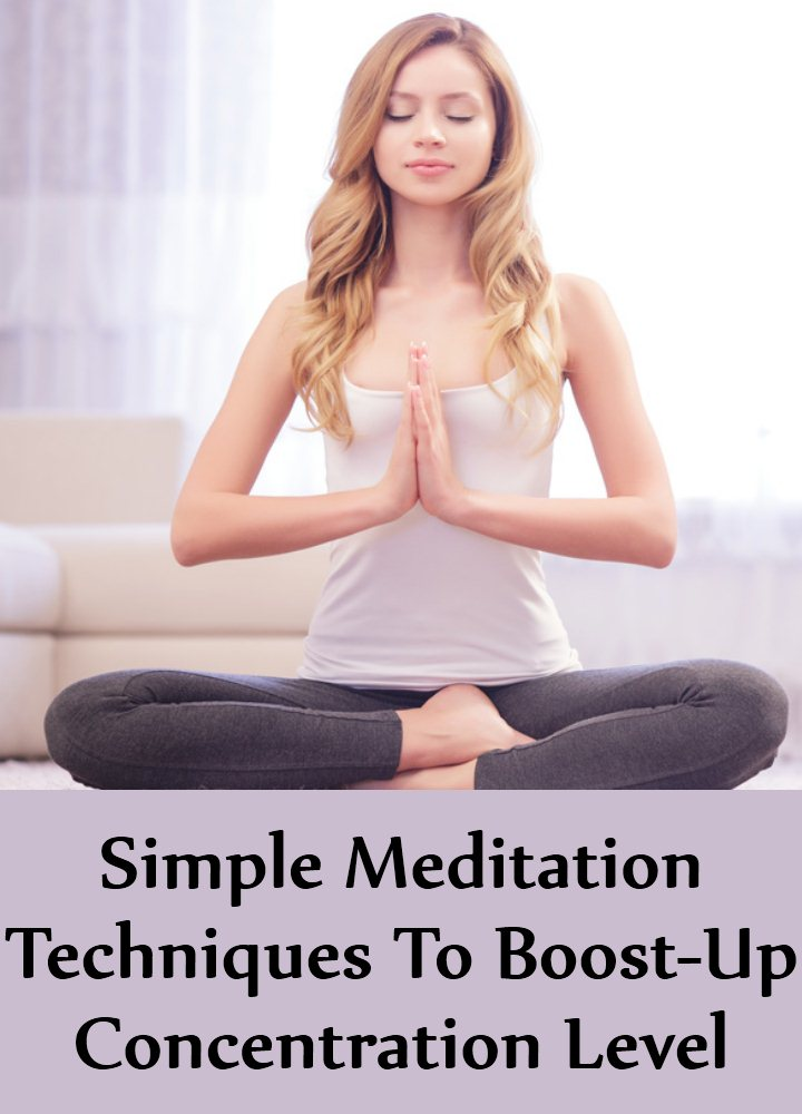 Meditation Techniques To Boost-Up Concentration Level