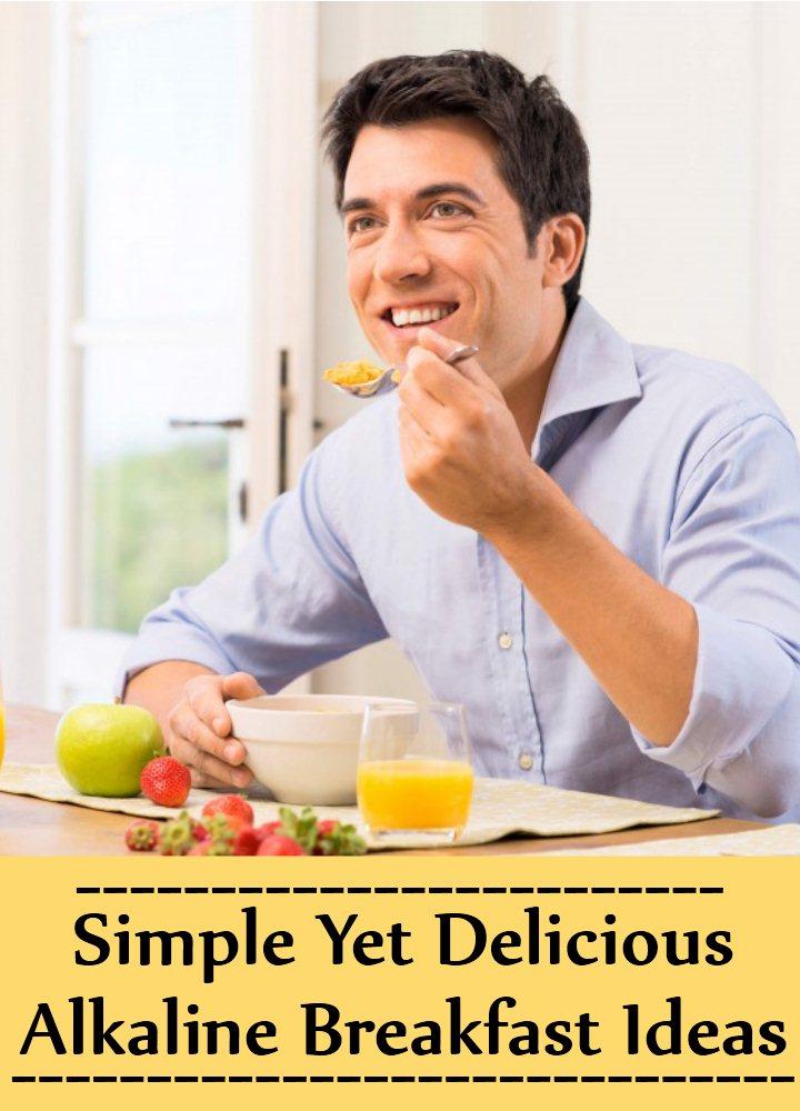 10 Simple Yet Delicious Alkaline Breakfast Ideas