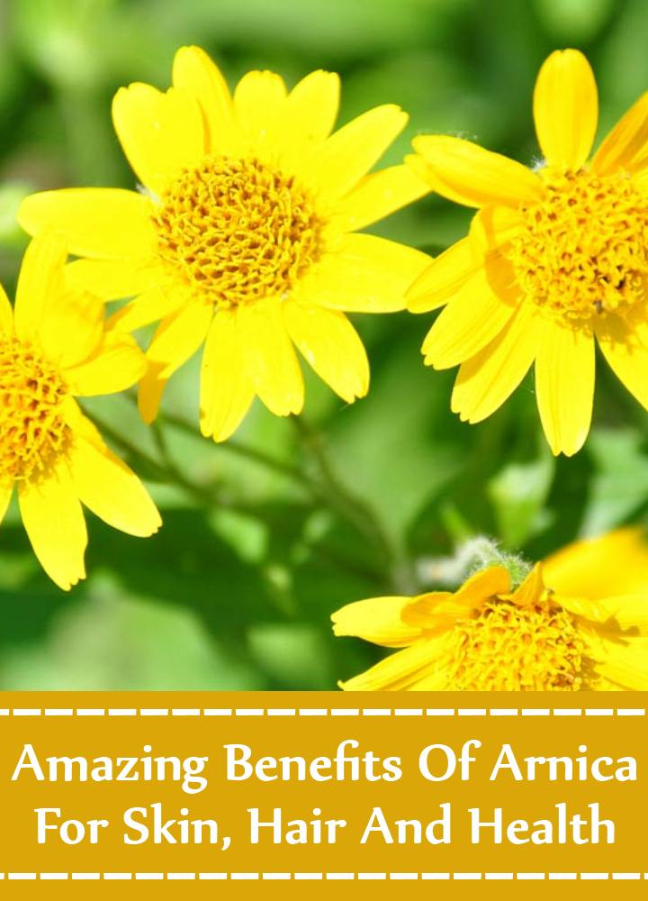 7 Amazing Benefits Of Arnica For Skin, Hair And Health