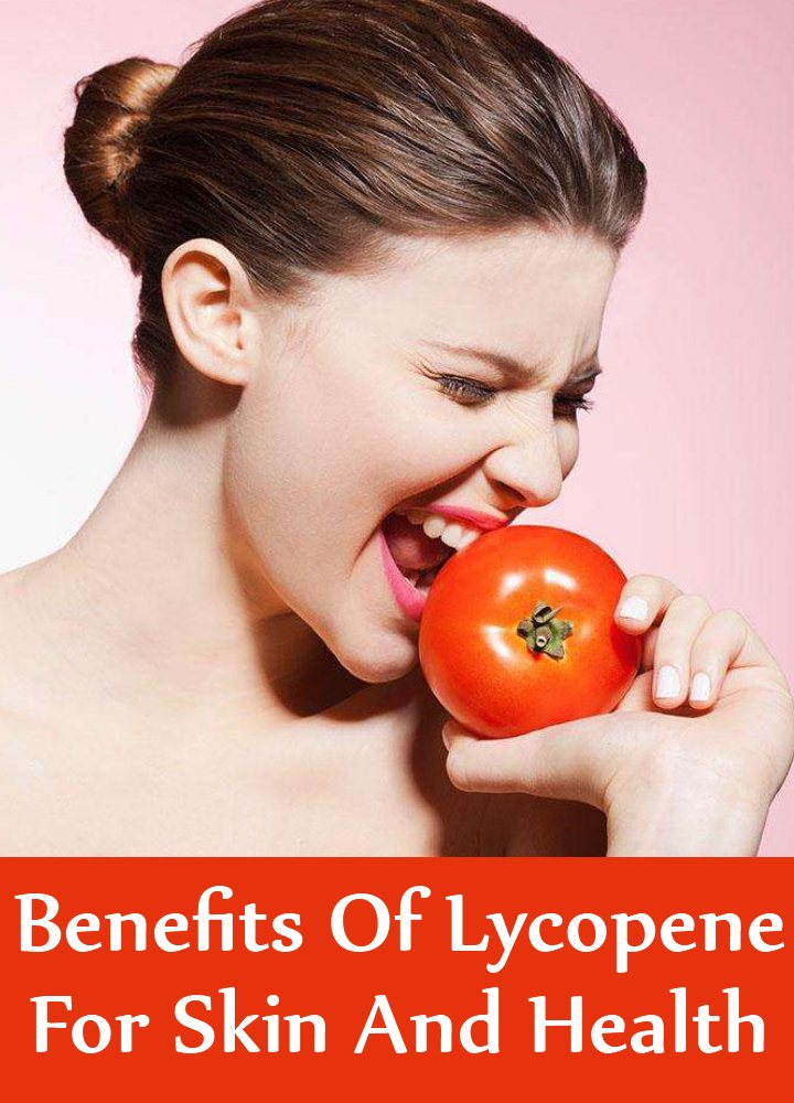 Benefits Of Lycopene For Skin And Health