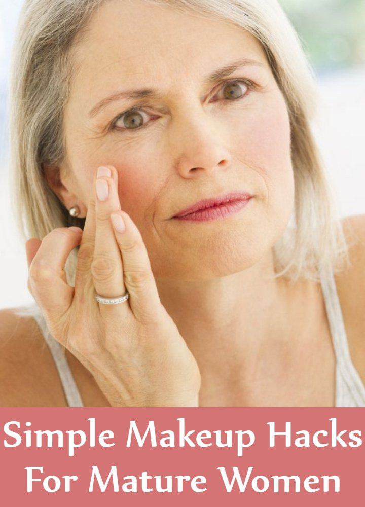 6 Simple Makeup Hacks For Mature Women